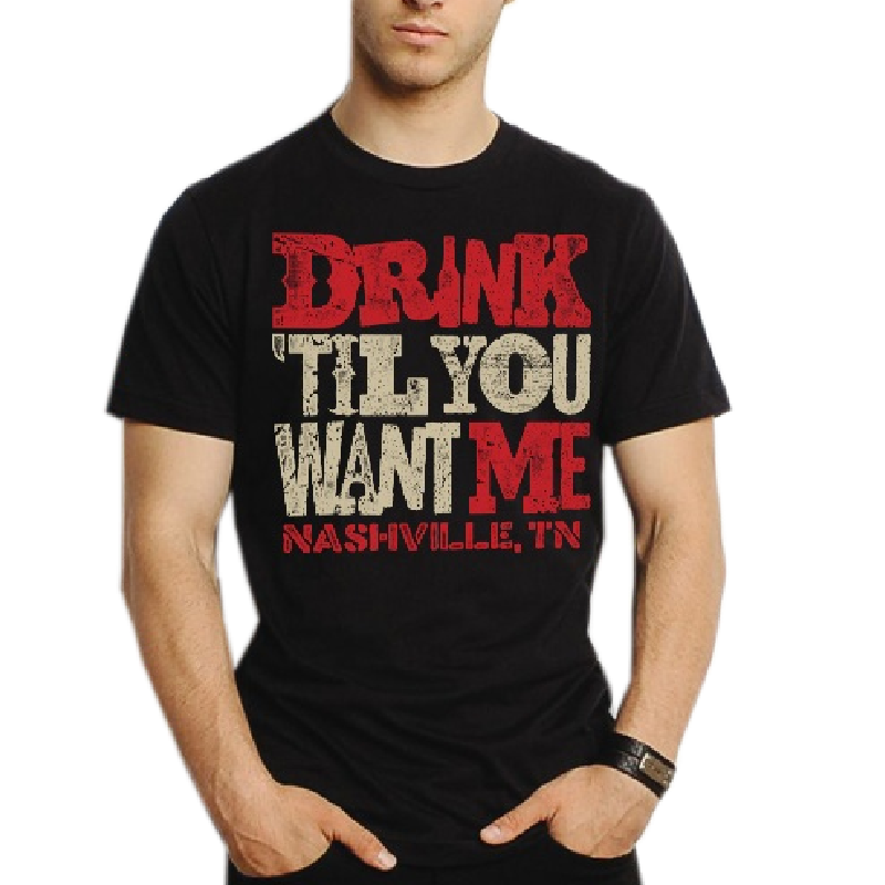 Nashville Black Tee- Drink Til You Want Me